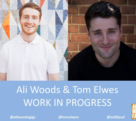 Ali Woods & Tom Elwes WORK IN PROGRESS