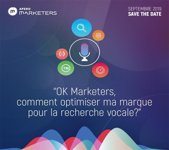 Apéro Marketers - OK Marketers, comment optimiser ma marque pour la recherche vocale?