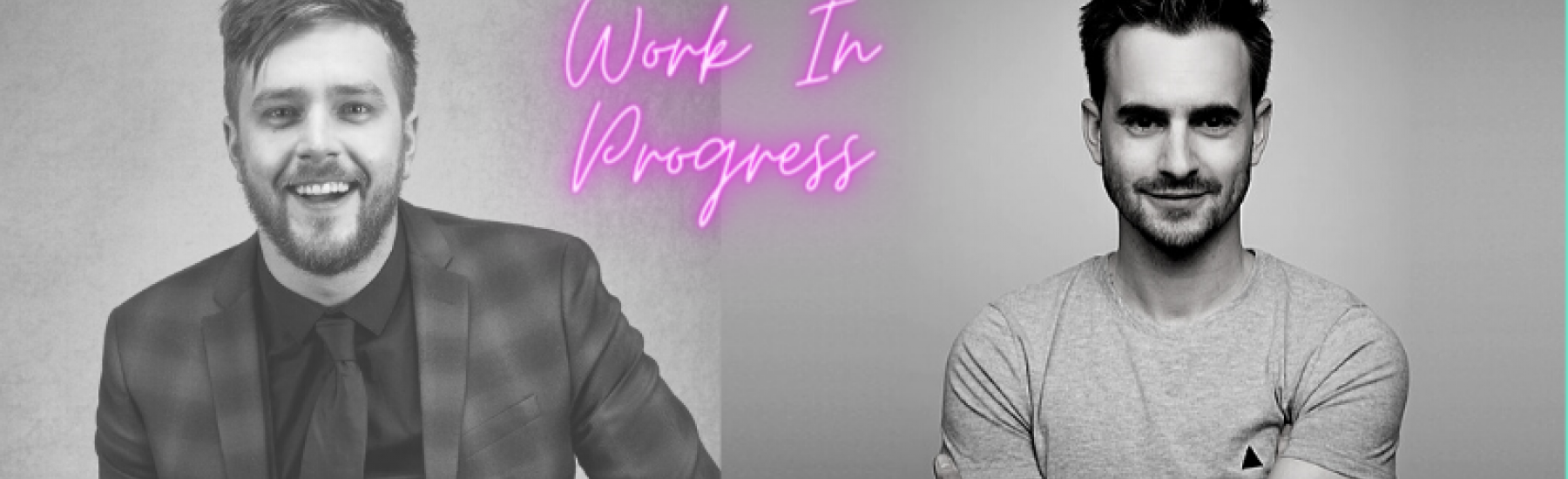 Iain Stirling & Luke Kempner - Work in Progress