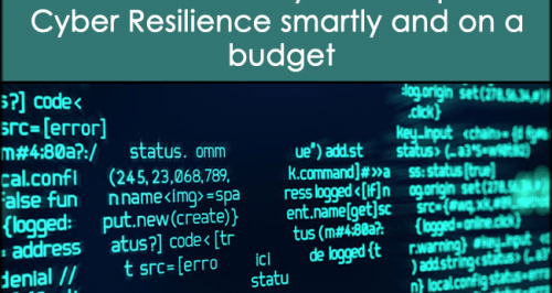 How to Fast-Track Your Enterprises' Cyber Resilience Smartly and on a Budget (free webinar)