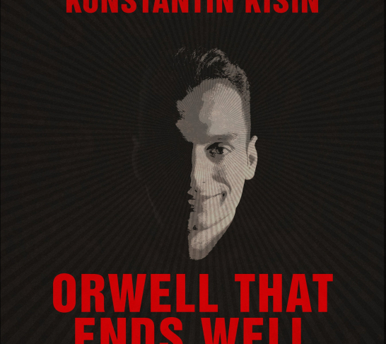 Konstantin Kisin - Orwell That Ends Well