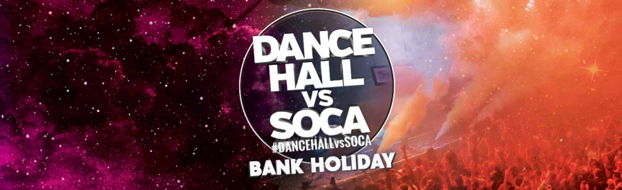 Dancehall vs Soca Bank Holiday Sunday