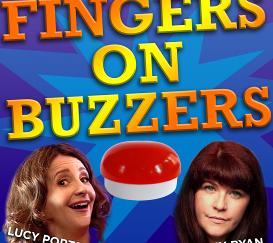 Fingers On Buzzers LIVE - With Lucy Porter & Jenny Ryan