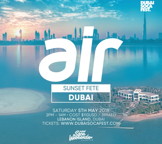 Dubai Soca Fest 2018 : Air Sunset Fete