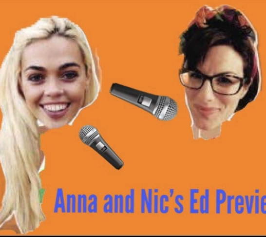 Anna and Nic's Ed Preview