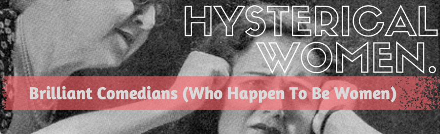 Hysterical Women